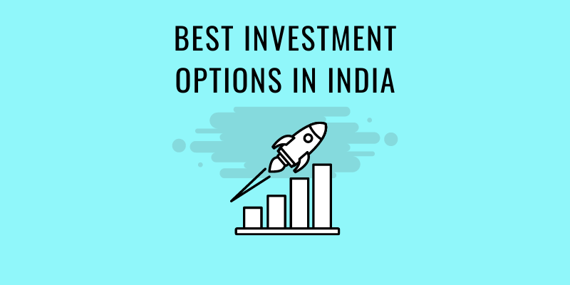 10 Best Investment Options in India (Guide to Invest in 2021)